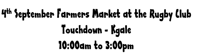 4th September Farmers Market at the Rugby Club  Touchdown - Kgale 10:00am to 3:00pm